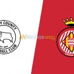 Prediksi Bola Derby County VS Girona 26 Juli 2019